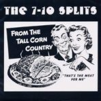632467000431 - The 7-10 Splits- From the Tall Corn Country