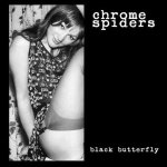 "Chrome Spiders ""Black Butterfly"" available on 7"" Vinyl EP."