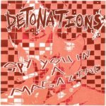 "The Detonations ""Spy You in a Magazine"" available on 7"" Vinyl EP."