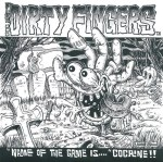 "The Dirty Fingers ""The Name of the Game Is...Cocaine!!"" available on 7"" Vinyl EP."