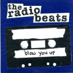 "The Radio Beats ""Blow You Up"" available on 7"" Vinyl EP."