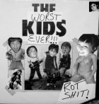"Rotshit ""The Worst Kids Ever"" available on 7"" Vinyl EP."