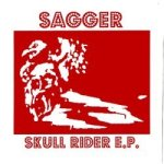 "Sagger ""Skull Rider"" available at 7"" Vinyl EP."