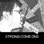 "The Strong Come Ons ""Yell a Lot and Suck"" available on colored 7"" Vinyl EP."