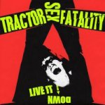"Tractor Sex Fatality ""Live It Down"" available on 7"" Vinyl EP."