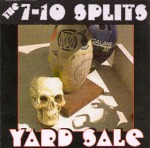 "The 7-10 Splits ""Yard Sale"" available on CD."