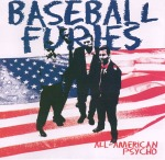 "The Baseball Furies ""All-American Psycho"" Available on CD."