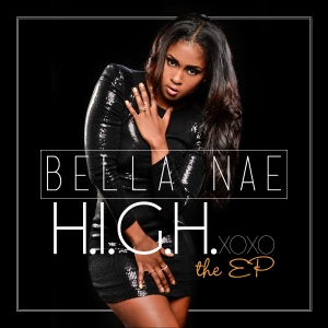 Bella Nae H.I.G.H EP CD Available Digitally Feb. 6