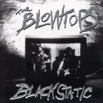 "The Blowtops ""Black Static""  Available on Vinyl LP or CD LP UPC: 1103421045  CD UPC: 1103421046"
